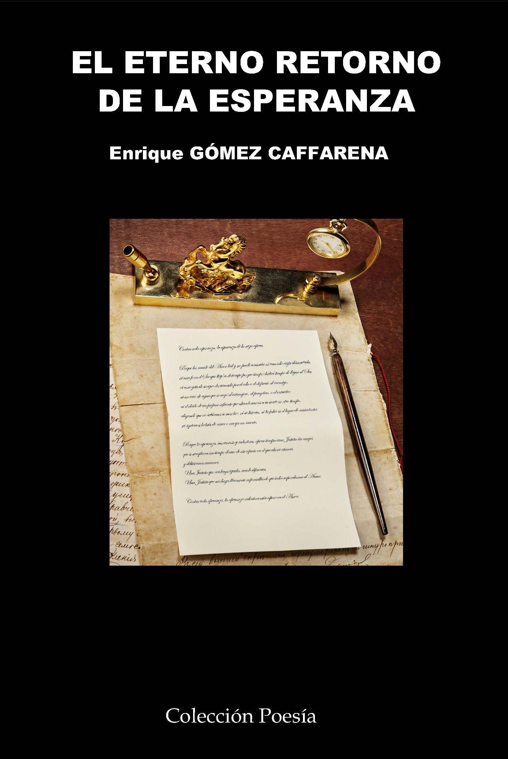 Enrique Gómez Caffarena es el escritor de El amor que mueve la historia y El eterno retorno de la esperanza. El poeta acaba de publicar un libro de poesía con la Editorial Poesía eres tú
