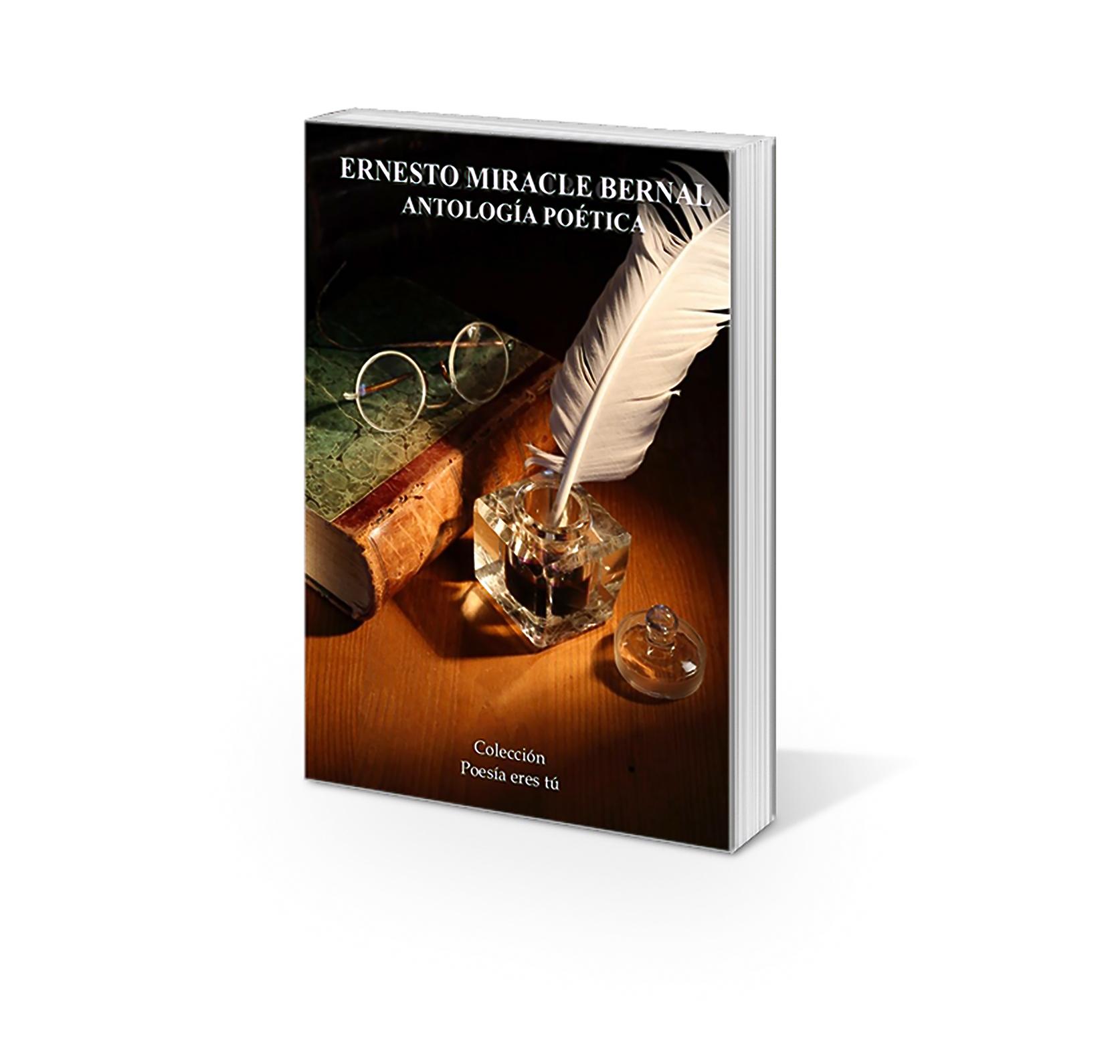Ernesto Miracle Bernal es el escritor de Antología poética. El poeta acaba de publicar un libro de poesía con la Editorial Poesía eres tú