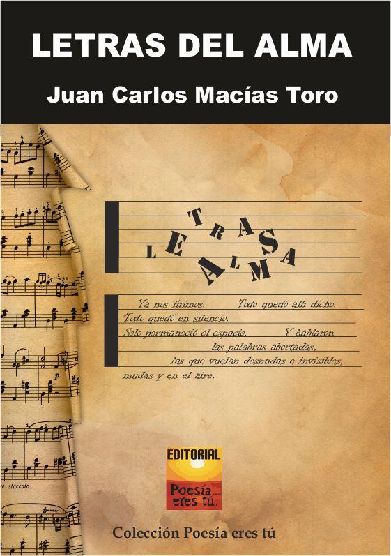 Juan Carlos Macias Toro es el escritor de Letras del alma. El poeta acaba de publicar un libro de poesía con la Editorial Poesía eres tú