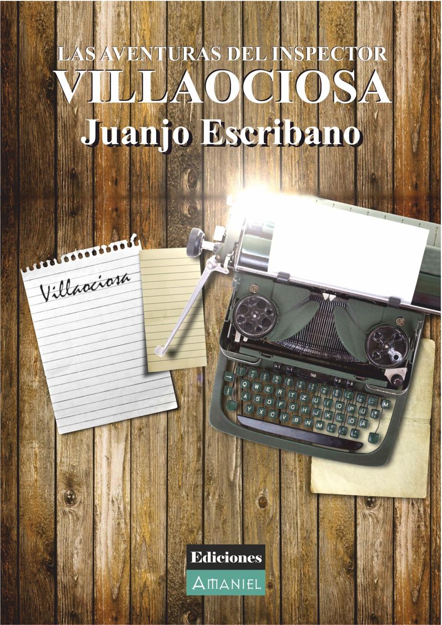 Juanjo Escribano es el escritor de Las aventuras del inspector Villaociosa. El novelistaacaba de publicar un libro de narrativa con la Editorial Ediciones Amaniel