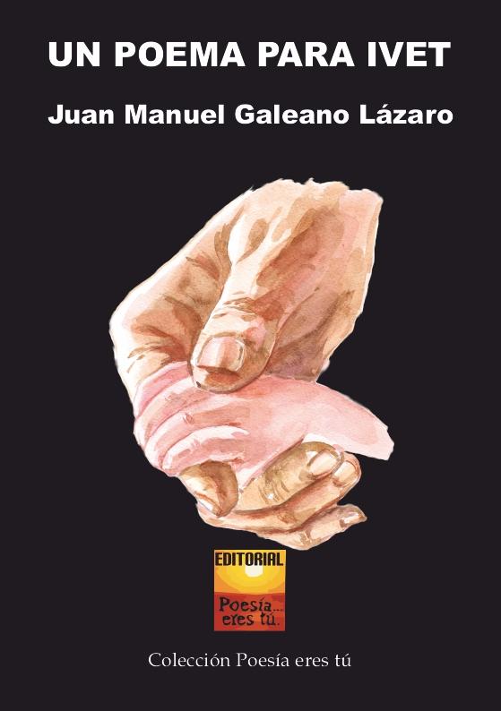 Juan Manuel Galeano es el escritor de Un poema para Ivet. El poeta acaba de publicar un libro de poesía con la Editorial Poesía eres tú