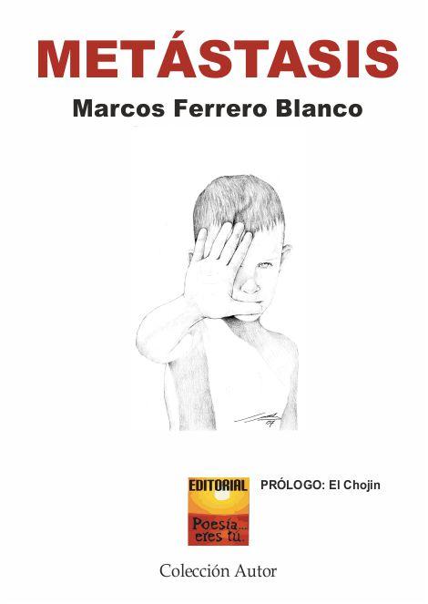 Marcos Ferreroes el escritor deMetástasis. El poeta acaba de publicar un libro de poesía con la Editorial Poesía eres tú
