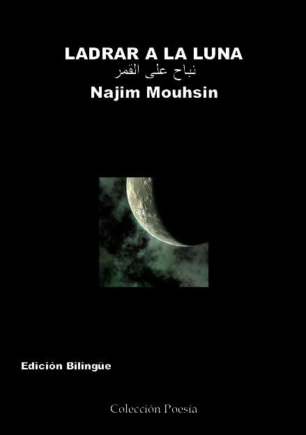 Najim Mouhsines el escritor de Ladrar a la luna. El poeta acaba de publicar un libro de poesía con la Editorial Poesía eres tú