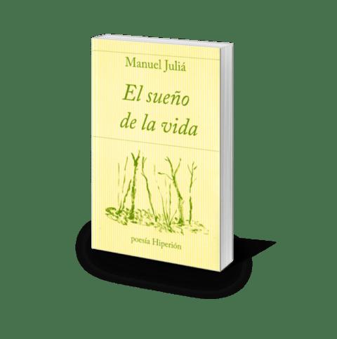 El sueño de la vida, de Manuel Juliá.  Premio de la Asociación de Editores de Poesía.