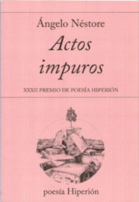 ACTOS IMPUROS de Ángelo Néstore